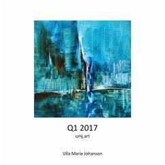 9789163944666 - Johanson, Ulla Maria: Q1 2017 - Bok