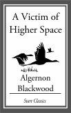 A Victim of Higher Space (eBook, ePUB)