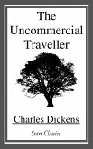 The Uncommercial Traveller (eBook, ePUB)