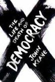 The Life and Death of Democracy (eBook, ePUB)