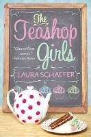 The Teashop Girls (eBook, ePUB) - Schaefer, Laura
