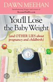 You'll Lose the Baby Weight (eBook, ePUB)