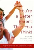 You're a Better Parent Than You Think! (eBook, ePUB)
