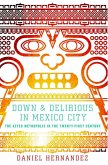 Down and Delirious in Mexico City (eBook, ePUB)