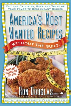 America's Most Wanted Recipes Without the Guilt (eBook, ePUB) - Douglas, Ron