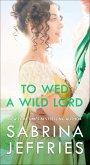 To Wed a Wild Lord (eBook, ePUB)