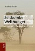 Zeitbombe Welthunger