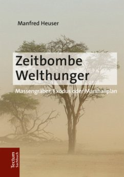 Zeitbombe Welthunger - Heuser, Manfred