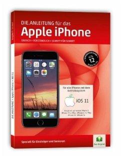 Die.Anleitung für das iPhone mit iOS 11 - Oestreich, Helmut
