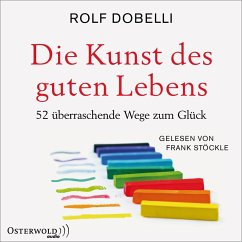 Die Kunst des guten Lebens (MP3-Download) - Dobelli, Rolf