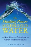 The Healing Power of Energized Water (eBook, ePUB)