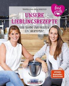 9783960589969 - Herzfeld, Manuela; Herzfeld, Joelle: Unsere Lieblingsrezepte: Vier Hände, zwei Herzen, ein Thermomix - Buch