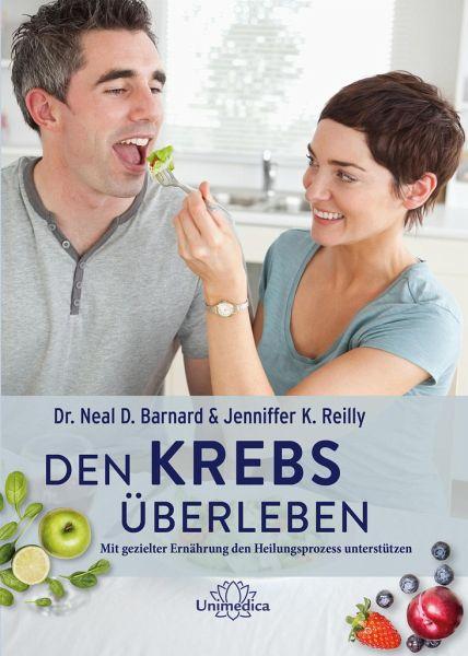 Den Krebs überleben - Barnard, Neal D.; Reilly, Jenniffer K.