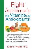 Fight Alzheimer's with Vitamins and Antioxidants (eBook, ePUB)