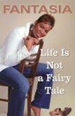 Life Is Not a Fairy Tale (eBook, ePUB)