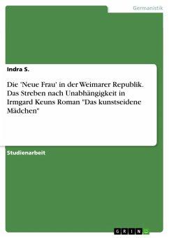 Die 'Neue Frau' in der Weimarer Republik. Das Streben nach Unabhängigkeit in Irmgard Keuns Roman