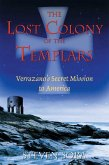 The Lost Colony of the Templars (eBook, ePUB)