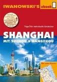 Shanghai mit Suzhou & Hangzhou - Reiseführer von Iwanowski (eBook, ePUB)