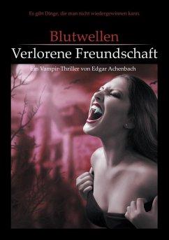 Blutwellen - Verlorene Freundschaft (eBook, ePUB)