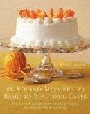 Roland Mesnier's Basic to Beautiful Cakes (eBook, ePUB)