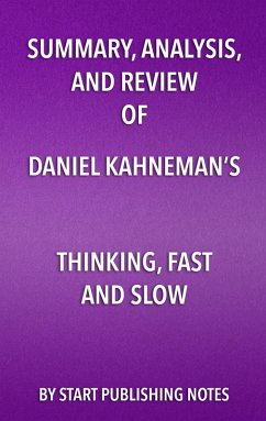Summary, Analysis, and Review of Daniel Kahneman?s Thinking, Fast and Slow (eBook, ePUB)