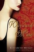 The Wayward Muse (eBook, ePUB) - Hickey, Elizabeth