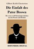 Die Einfalt des Pater Brown (eBook, ePUB)