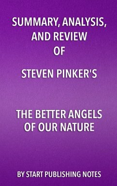 Summary, Analysis, and Review of Steven Pinker´s The Better Angels of Our Nature (eBook, ePUB)