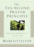 The Ten-Second Prayer Principle (eBook, ePUB)