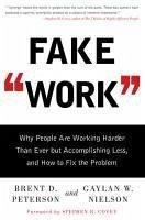 Fake Work (eBook, ePUB) - Peterson, Brent D; Nielson, Gaylan W