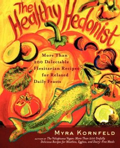 The Healthy Hedonist (eBook, ePUB) - Kornfeld, Myra; Hamanaka, Sheila