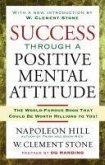 Success Through A Positive Mental Attitude (eBook, ePUB)