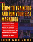 How to Train For and Run Your Best Marathon (eBook, ePUB)