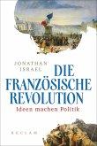 Die Französische Revolution. Ideen machen Politik (eBook, ePUB)