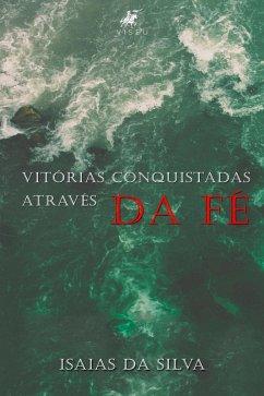 9788554540180 - da Silva, Isaias: Vitórias conquistadas através da fé (eBook, ePUB) - Livro