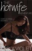 The Hotwife Adventure - A Wife Sharing Romance (eBook, ePUB)