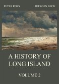 A History of Long Island, Vol. 2 (eBook, ePUB)