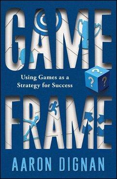 Game Frame (eBook, ePUB) - Dignan, Aaron