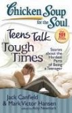 Chicken Soup for the Soul: Teens Talk Tough Times (eBook, ePUB)