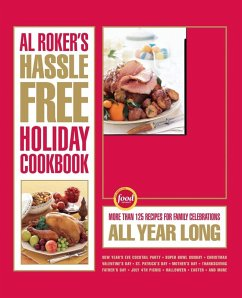 Al Roker's Hassle-Free Holiday Cookbook (eBook, ePUB) - Roker, Al