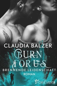 Burn for Us - Brennende Leidenschaft / Burn Bd.3