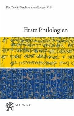 Erste Philologien - Cancik-Kirschbaum, Eva; Kahl, Jochem