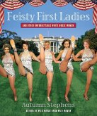 Feisty First Ladies and Other Unforgettable White House Women (eBook, ePUB)