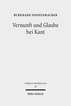 Vernunft und Glaube bei Kant - Nonnenmacher, Burkhard