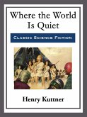 Where the World Is Quiet (eBook, ePUB)
