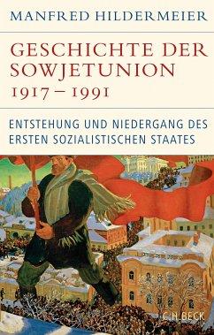 Geschichte der Sowjetunion 1917-1991 (eBook, ePUB) - Hildermeier, Manfred