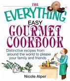 The Everything Easy Gourmet Cookbook (eBook, ePUB)