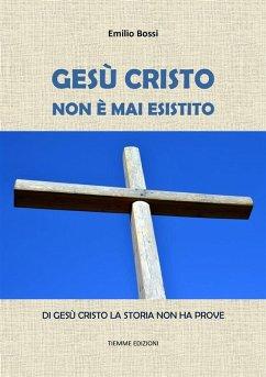 9788826494289 - Emilio Bossi: Gesù Cristo non è mai esistito (eBook, ePUB) - Libro