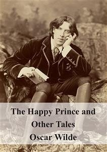 9788826494357 - Oscar Wilde: The Happy Prince and Other Tales (eBook, PDF) - Libro