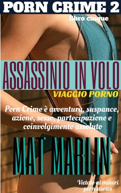 9788826494630 - Mat Marlin: Assassinio in volo,viaggio porno, di Mat Marlin sexy hot (eBook, ePUB) - Libro